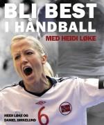 Bli best i håndball - med Heidi Løke